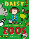 Daisy and the Trouble with Zoos (eBook): Daisy Series, Book 2